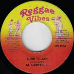 Turn To Jah / Can't Believe  - Al Campbell / Carl Henry