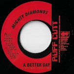 A Better Day / A Betta Riddim - The Mighty Diamonds