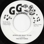 Africa We Want To Go / Part Two Dub - The Maytones / GG All Stars