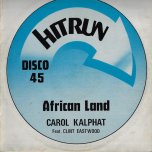 African Land / African Melody - Carol Kalphat Feat Clint Eastwood / Doctor Pablo And The Cry Tuff All Stars