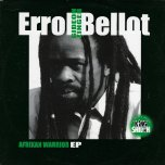 AFRIKAN WARRIOR EP Ancient Warrior / Dub Warrior / Ancient Melodica / Afrika / Dubbing Afrika / Sweet Afrika - Errol Bellot / Iyah One
