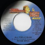 All For The Cause / World Jam Rhythm - Richie Spice / Firehouse Crew