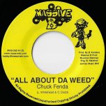 All About Da Weed / Truth And Rights Riddim - Chuck Fenda