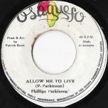 Allow Me To Live / I Must Live - Phillips Parkinson / I Must Live