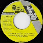 Armed And Highly Dangerous / Danger Ver - Ed Robinson / Firehouse Crew