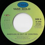 Babylon Is Out Of Control / Bandits Riddim - Yami Bolo