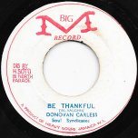 Be Thankful / Thankful Ver - Donovan Carless / Soul Syndicate