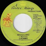 Beula Land / All We Need Is Love - Luciano / Ras Attitude