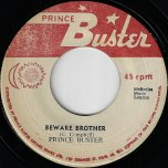 Beware Brother / They Got To Come My Way  - Prince Buster