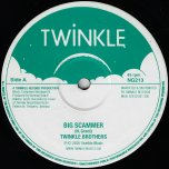 Big Scammer / Dub / Worry Bout Me / Dub - Twinkle Brothers