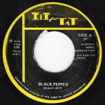 Black Pepper / Pepper Rock - Heavy Jeff