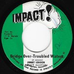 Bridge Over Troubled Water / Ver - Jimmy London / Impact All Stars