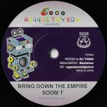Bring Down The Empire / Kokoro No Tomo - Soom T / Original Kose