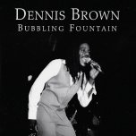 Bubbling Fountain / Love Jah Dub / Ray Symbolic Love Jah Dub Special - Dennis Brown