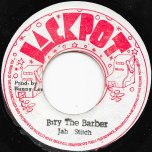 Bury The Barber / End Of The Barber Ver - Jah Stitch / The Agrovators