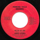 Bye Bye My Love / Bye Bye Dub - Pancho Alphonso / The Revolutionaries