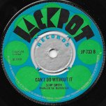 Cant Do Without It / DJ Choice - Slim Smith / Winston Williams