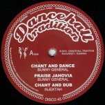 Chant And Dance / Praise Jahovia / Chant And Dub - Bunny General / Injektah / Tenor Youthman / Echo Minott