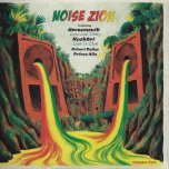 NOISE ZION CHAPTER TWO / Lion In Zion / Lion Dub / Zion Horns / Gussie P Special Dub / Lion In Zion Horns Cut / Oneness Digital Medley / Love And Unity / Love And Unity Dubwise - Kushart / Stepper And Didier Bolay / Gussie P / Robert Dallas / Horsemouth / Prince Alla
