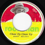 Cheer Up Cheer Up / Natty Rock Steady - Bobby Melody