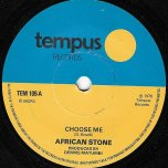 Choose Me / Right Choice (Dub) - African Stone