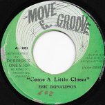 Come A Little Closer / Ver - Eric Donaldson / The Crystalites