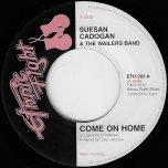 Come On Home / Acappella Dub Ver - Susan Cadogan And The Wailers Band
