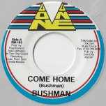 Come Home / Tonight Riddim Ver - Bushman