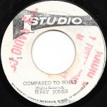 Compared To What / Compared Ver - Jerry Jones / Sound Dimensions