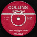 Cool Cool Rock Steady / Girl I Will Be Leaving - Glen Adams And The Collins Band / Owen Gray