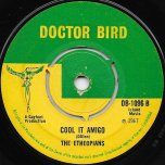 The Whip / Cool It Amigo - The Ethiopians