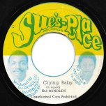 Crying Baby / Crying Baby Special Ver - Eli Reynolds / Soul Syndicate