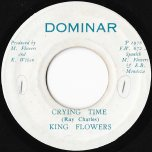 Crying Time / Crying Dub - King Flowers / The Dominar All Stars / King Tubby