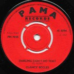 What Will Your Mama Say / Darling Dont Do That - Clancy Eccles
