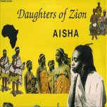 Daughters Of Zion - Aisha
