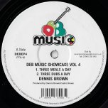 Deb Music Showcase Vol 4 / Three Meals A Day / A Cup Of Tea - Dennis Brown / Ras Bug