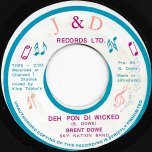 Deh Pon Di Wicked / Ver - Brent Dowe / Sky Nation