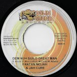 Dem Nuh Build Great Man / Gas Up - Fantan Mojah And Jah Cure / Unknown