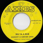 Dis Ya A Dub / Ver - Munchie Jackson And The Corner Crew / Bullwackies All Stars