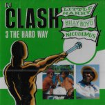 DJ Clash 3 The Hard Way - Little Harry / Billy Boyo / Nicodemus