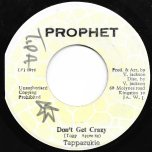 Dont Get Crazy / Dub - Tappa Zukie / King Tubby