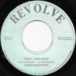 Dont Look Back / Oh If I Lose Your Love - Boris Gardiner