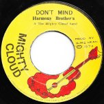 Dont Mind / Ver - Harmony Brothers / The Mighty Cloud Band