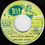 Dont Play Around / Play Ver - Gregory Isaacs