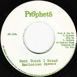 Dont Tutch I Dread / Tutch Dub - Barrington Spence