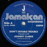 Dont Trouble Trouble / Ver - Johnny Clarke