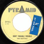 Dont Trouble Trouble / Double Action - The Maytals / Beverleys All Stars