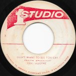 Don't Want To See You Cry / I Need You - Ken Boothe / The Wailers