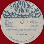 Dont You Gamble With My Love / Dont Gamble Ver - The Majesterian