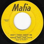 Dont Think About Me / Skin Him Alive - Horace Andy And Earl Flute / Dino Perkins